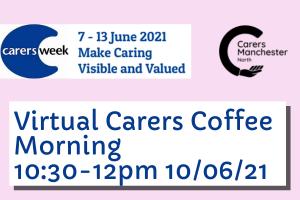 Carers Week 2021 - Virtual Coffee Morning 10-06-21
